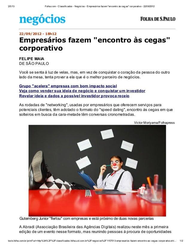 """2/5/13                         Folha.com - Classificados - Negócios - Empresários fazem """"encontro às cegas"""" corporativo - ..."""
