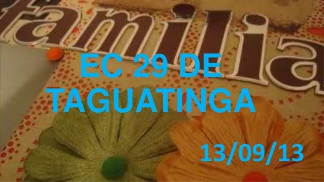 EC 29 DE TAGUATINGA 13/09/13