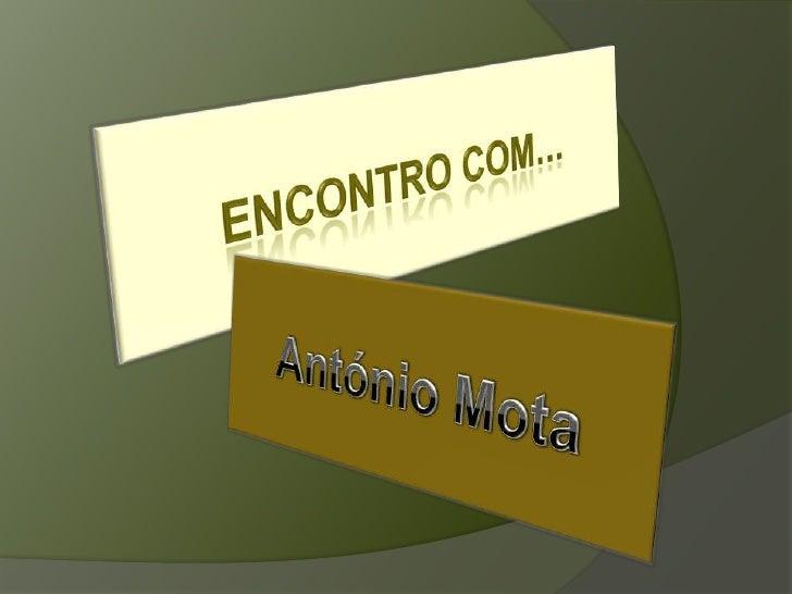 Encontro com…<br />António Mota <br />