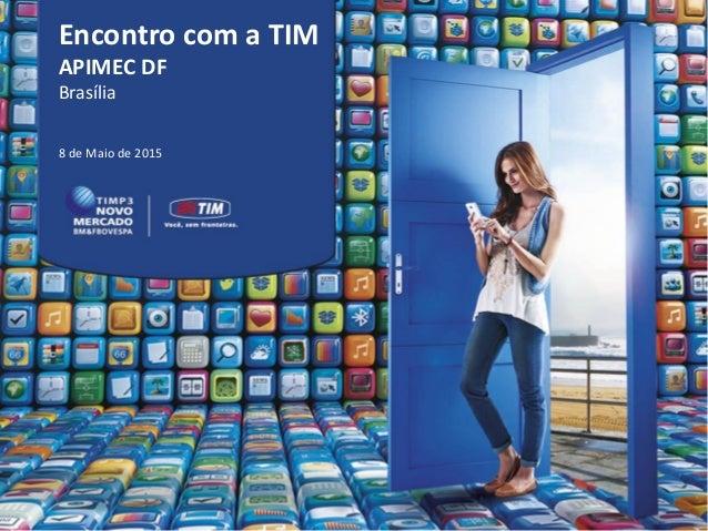 Encontro com a TIM APIMEC DF Brasília 8 de Maio de 2015