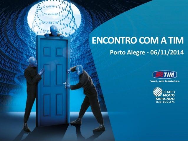 ENCONTRO COM A TIM Porto Alegre - 06/11/2014