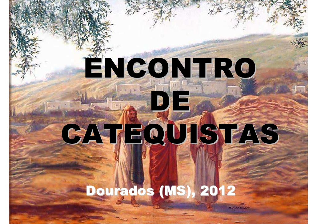 ENCONTRO    DECATEQUISTAS Dourados (MS), 2012