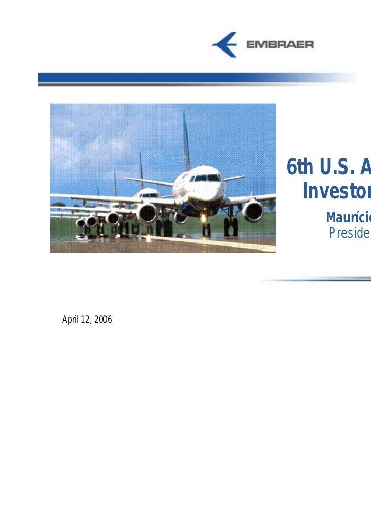 6th U.S. Analyst and                   Investor Meeting                     Maurício Botelho                     President...