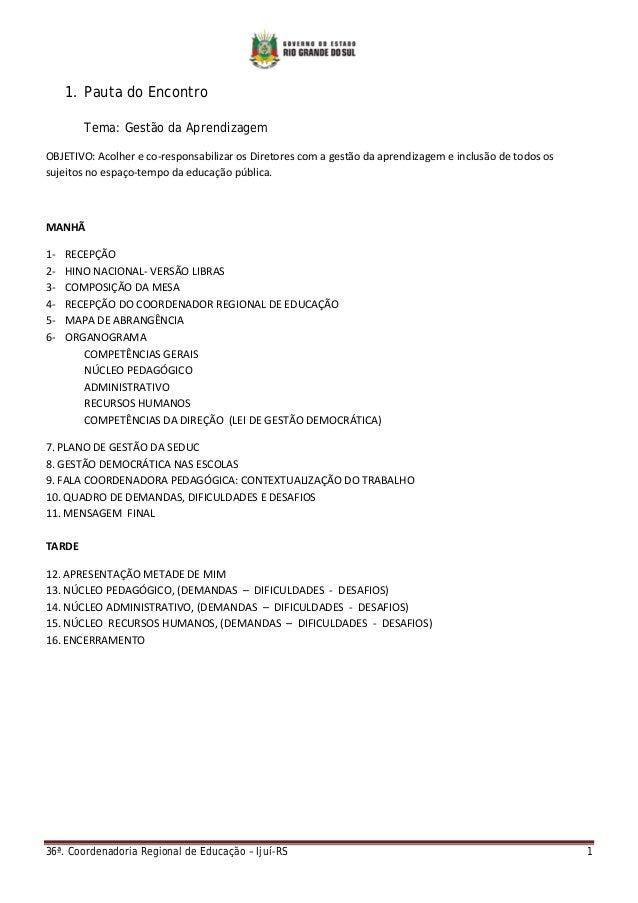 36ª. Coordenadoria Regional de Educação – Ijuí-RS 1  1. Pauta do Encontro Tema: Gestão da Aprendizagem OBJETIVO:Acolher...