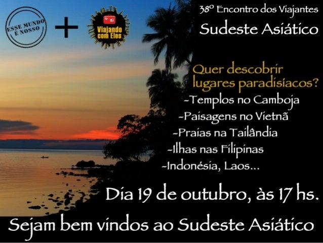 Esta  apresentação  ocorreu  em  19/10/2013  no  Encontro   dos  Viajantes  no  Ibis  Barra  Funda...