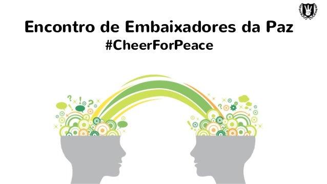 Encontro de Embaixadores da Paz #CheerForPeace