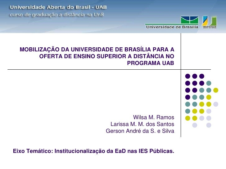 MOBILIZAÇÃO DA UNIVERSIDADE DE BRASÍLIA PARA A         OFERTA DE ENSINO SUPERIOR A DISTÂNCIA NO                           ...