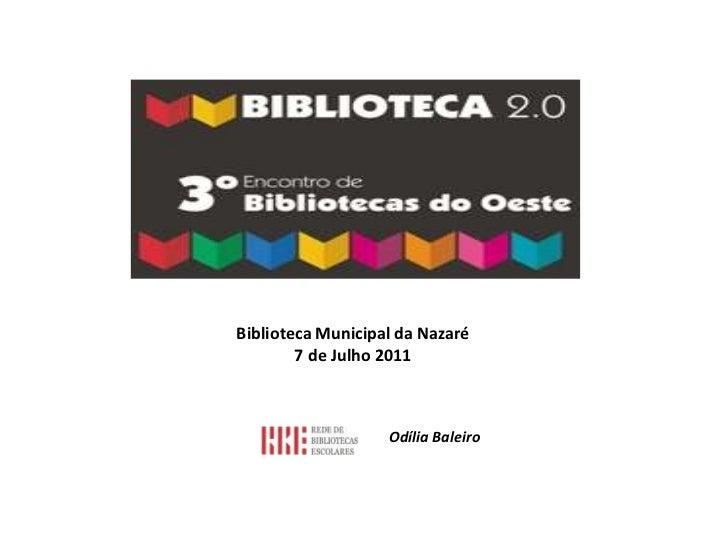 Biblioteca Municipal da Nazaré<br />   7 de Julho 2011<br />Odília Baleiro<br />