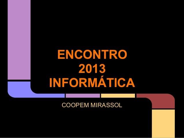 ENCONTRO2013INFORMÁTICACOOPEM MIRASSOL