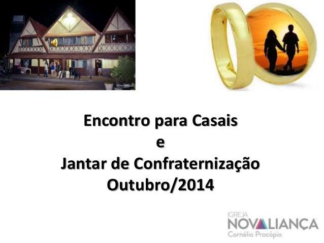 Encontro para Casais  e  Jantar de Confraternização  Outubro/2014