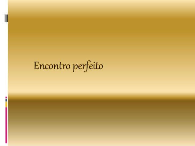 Vem, queremos estar com o Senhor Sua obra com seu criador O encontro perfeito Vem, ansiamos estar com o Senhor A vida com ...