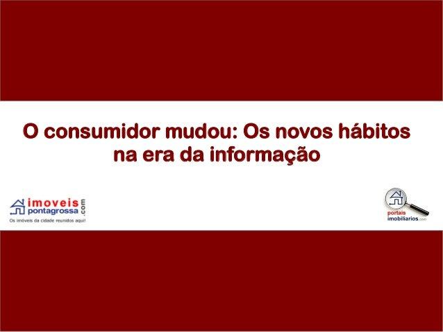 O consumidor mudou: Os novos hábitos na era da informação