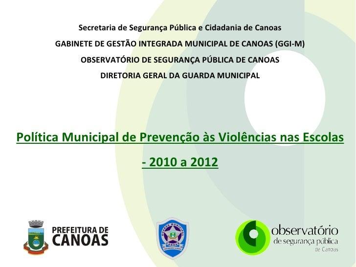 Secretaria de Segurança Pública e Cidadania de Canoas      GABINETE DE GESTÃO INTEGRADA MUNICIPAL DE CANOAS (GGI-M)       ...