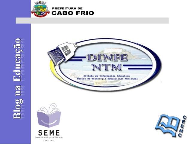 APRESENTAÇÃOAPRESENTAÇÃO Prefeitura Municipal de Cabo FrioPrefeitura Municipal de Cabo Frio Secretaria Municipal de Educaç...