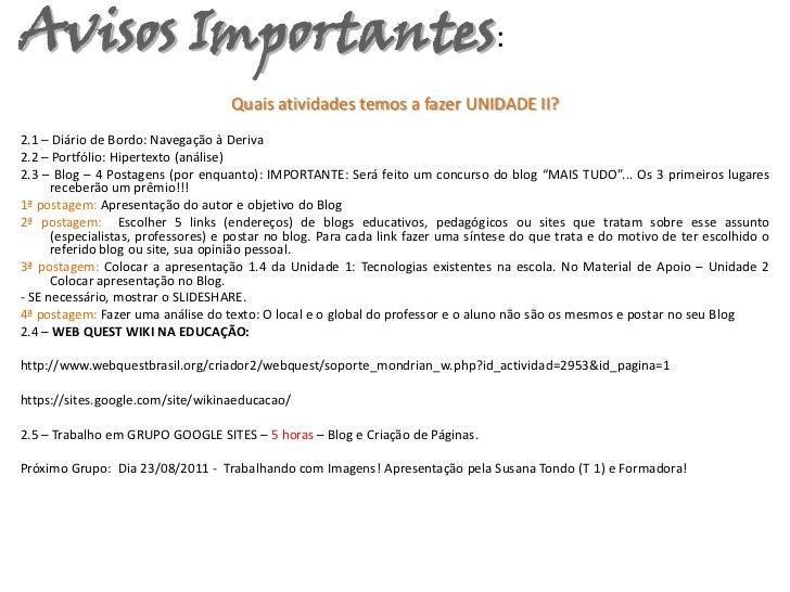 Avisos Importantes:<br />Quais atividades temos a fazer UNIDADE II?<br />2.1 – Diário de Bordo: Navegação à Deriva<br />2....