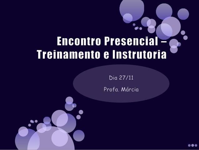 Encontro presencial – treinamento e instrutoria