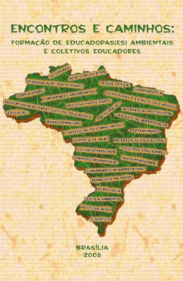 Encontros e Caminhos: Formação de Educadoras(es) Ambientais e Coletivos Educadores (2005)