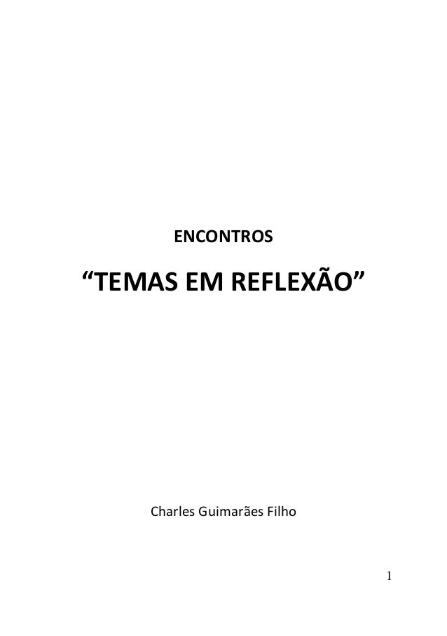 """1 ENCONTROS """"TEMAS EM REFLEXÃO"""" Charles Guimarães Filho"""