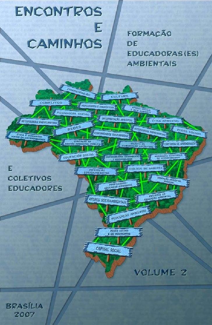 Encontros e Caminhos: Formação de Educadoras(es) Ambientais e Coletivos Educadores – VOLUME 2 (2007)