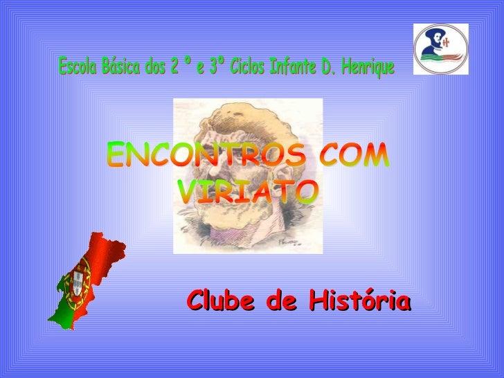 Escola Básica dos 2 º e 3º Ciclos Infante D. Henrique Clube de História