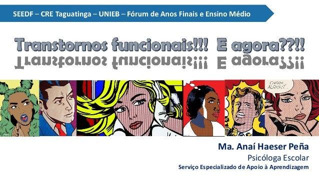 Ma. Anaí Haeser Peña Psicóloga Escolar Serviço Especializado de Apoio à Aprendizagem