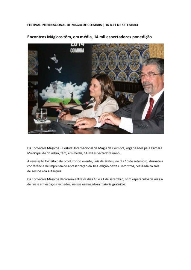 FESTIVAL INTERNACIONAL DE MAGIA DE COIMBRA | 16 A 21 DE SETEMBRO Encontros Mágicos têm, em média, 14 mil espectadores por ...