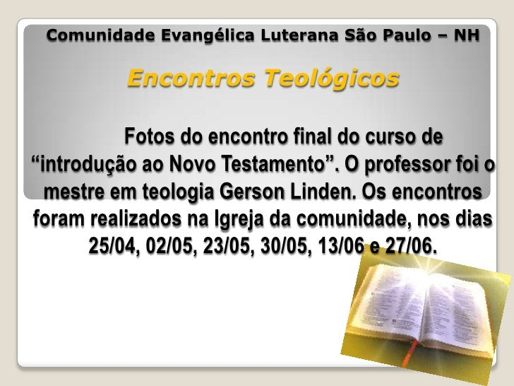 """Comunidade Evangélica Luterana São Paulo – NH          Encontros Teológicos           Fotos do encontro final do curso de""""..."""