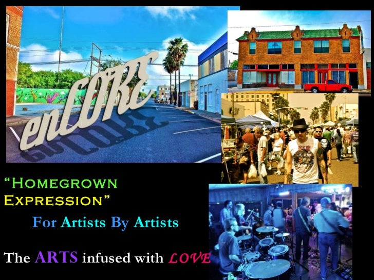 """"""" Homegrown  Expression"""" For  Artists  By  Artists The   ARTS   infused with   LOVE"""