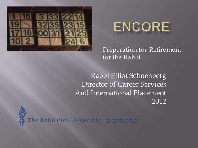 Preparation for Retirement        for the Rabbi    Rabbi Elliot Schoenberg Director of Career ServicesAnd International Pl...