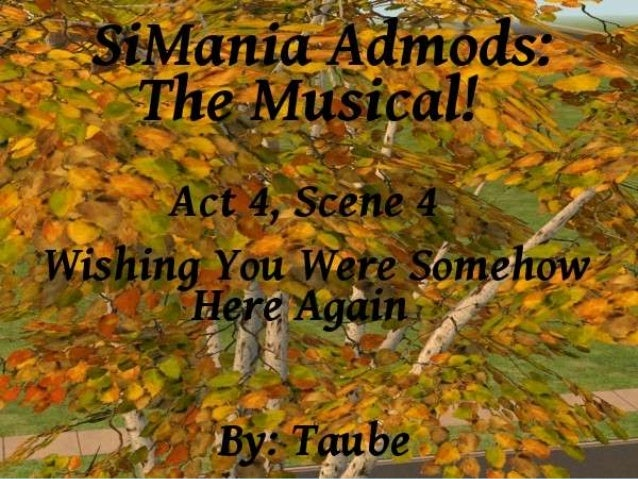 Welcome once more to SiMania Admods: The Musical! Finally we havereached the last scene for my turn. When we left off, our...