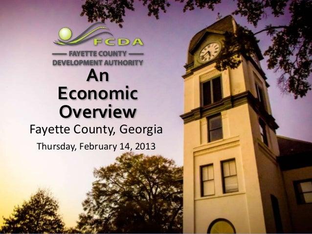 An     Economic     OverviewFayette County, Georgia Thursday, February 14, 2013