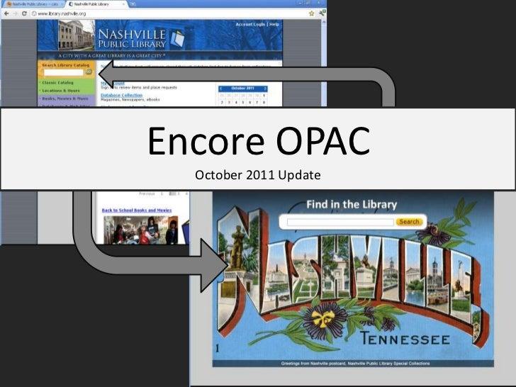 Encore OPACOctober 2011 Update<br />