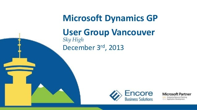 Microsoft Dynamics GP User Group Vancouver Sky High  December 3rd, 2013