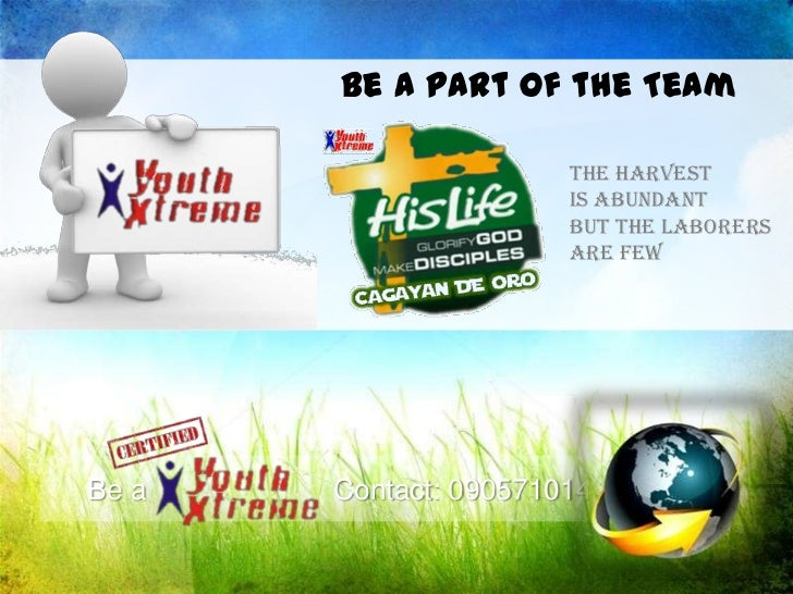 Be a part of the Team<br />The harvest<br />is abundant<br />but the laborers<br />are few<br />     Be a      Contact: ...
