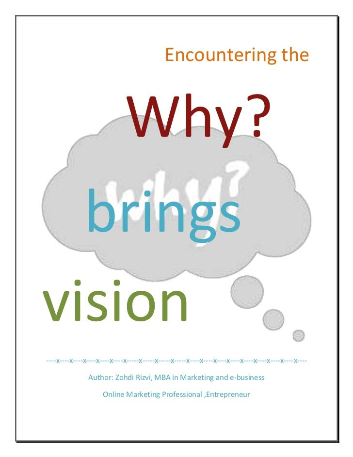 Encountering the <br />Why?<br />   brings vision<br />----x----x----x----x----x----x-----x-----x-----x-----x----x----...