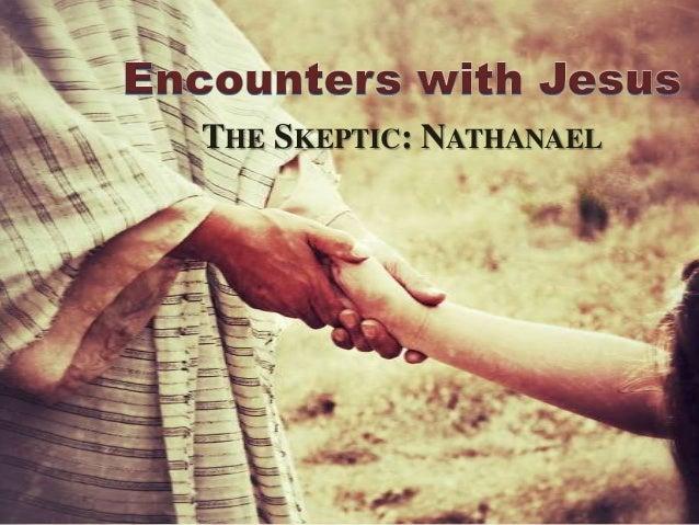 THE SKEPTIC: NATHANAEL
