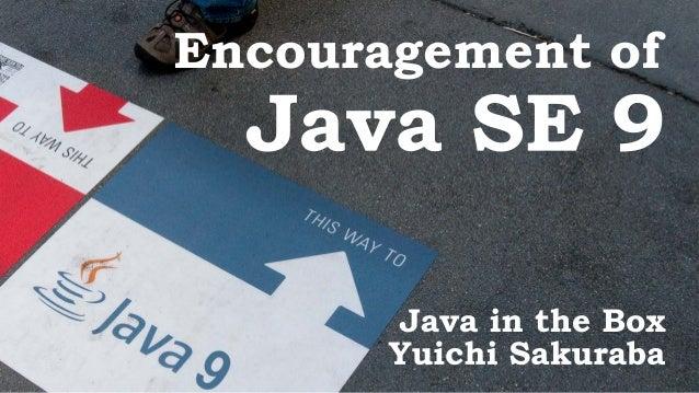 Encouragement of Java SE 9