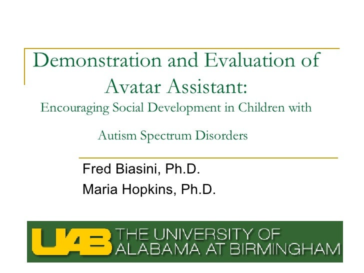 Demonstration and Evaluation of Avatar Assistant: Encouraging Social Development in Children with Autism Spectrum Disorder...