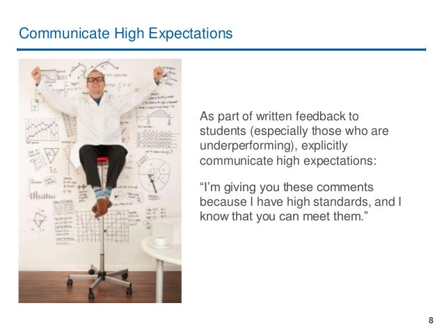 8 Communicate High Expectations As part of written feedback to students (especially those who are underperforming), explic...
