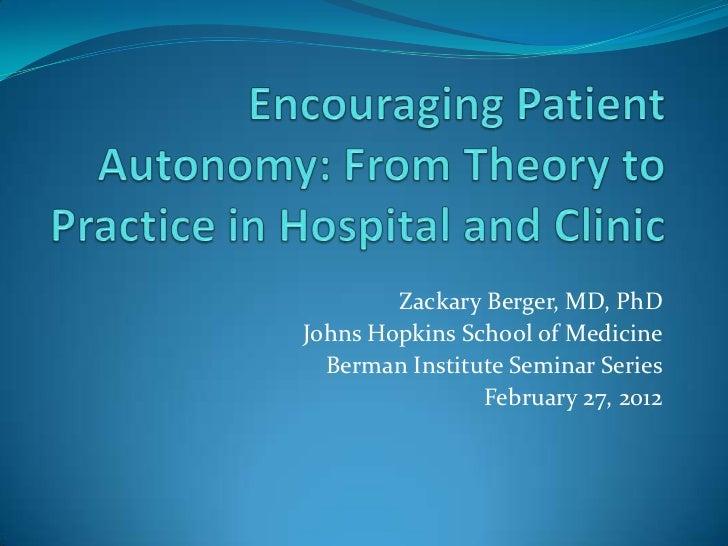 Zackary Berger, MD, PhDJohns Hopkins School of Medicine  Berman Institute Seminar Series                February 27, 2012
