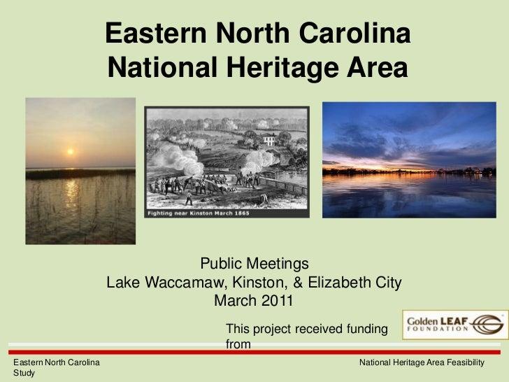 Eastern North CarolinaNational Heritage Area<br />Public Meetings<br />Lake Waccamaw, Kinston, & Elizabeth City<br />March...