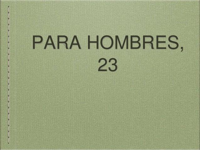PARA HOMBRES, 23