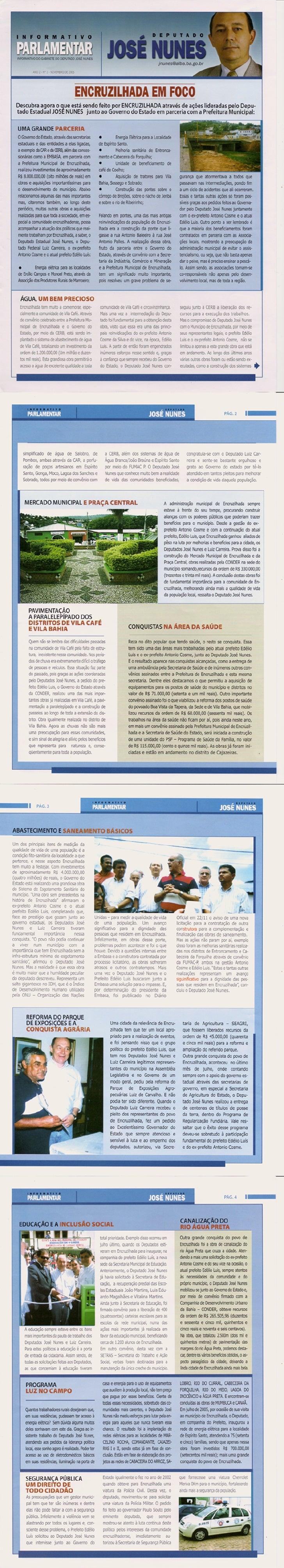 Boletim informativo sobre as obras e ações do deputado José Nunes (DEM) no município de Encruzilhada.