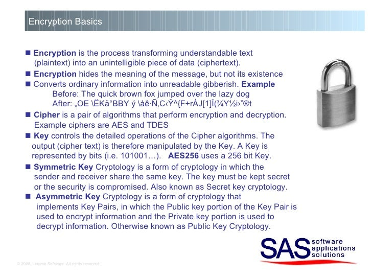 © 2008, Linoma Software. All rights reserved . Encryption Basics    Encryption  is the process transforming understandabl...