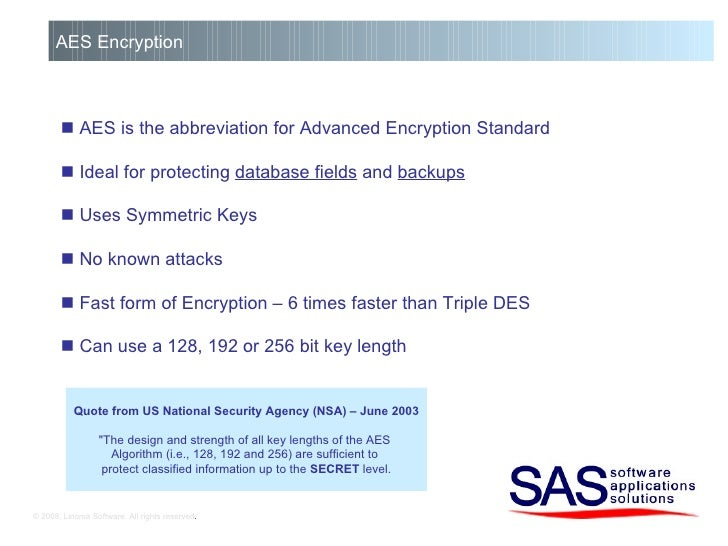 © 2008, Linoma Software. All rights reserved . AES Encryption    AES is the abbreviation for Advanced Encryption Standard...