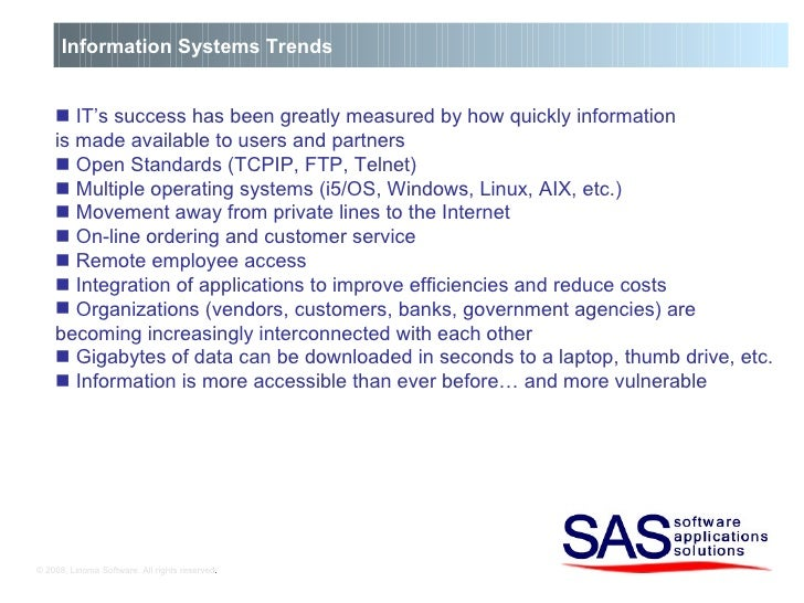 © 2008, Linoma Software. All rights reserved . Information Systems Trends <ul><li>   IT's success has been greatly measur...
