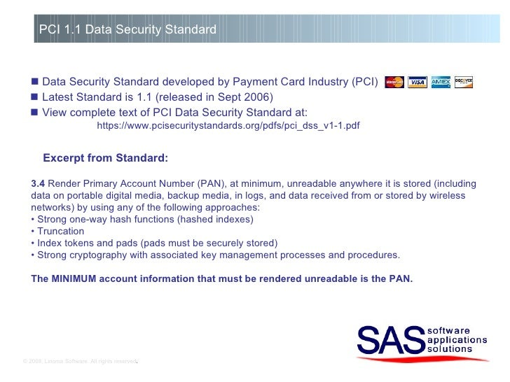 © 2008, Linoma Software. All rights reserved . PCI 1.1 Data Security Standard    Data Security Standard developed by Paym...