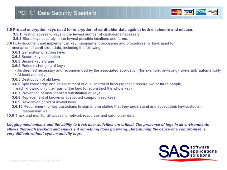 © 2008, Linoma Software. All rights reserved . PCI 1.1 Data Security Standard 3.5   Protect encryption keys used for encry...