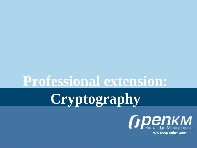 Professional extension:    Cryptography                    www.openkm.com