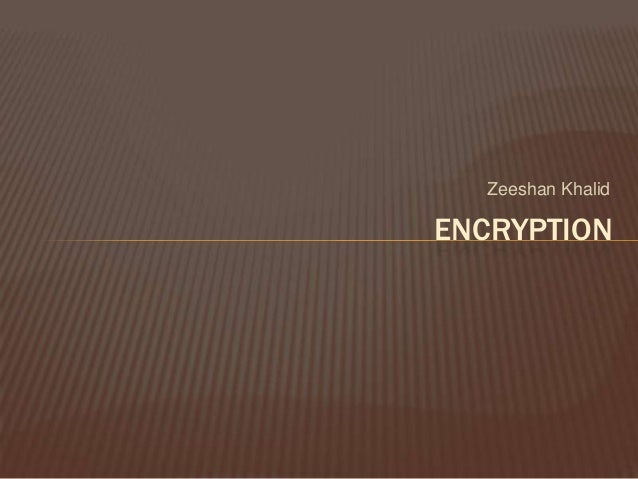 Zeeshan KhalidENCRYPTION